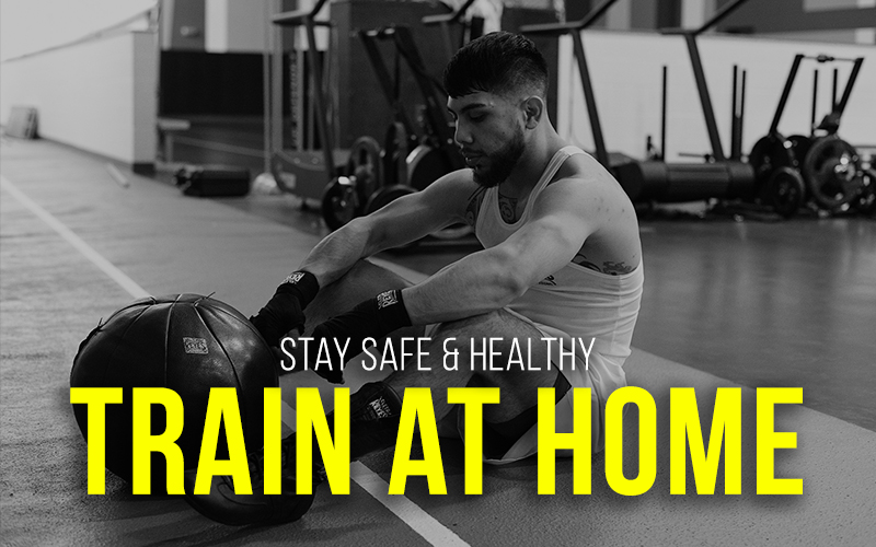 Stay Safe and Healthy - Train at Home