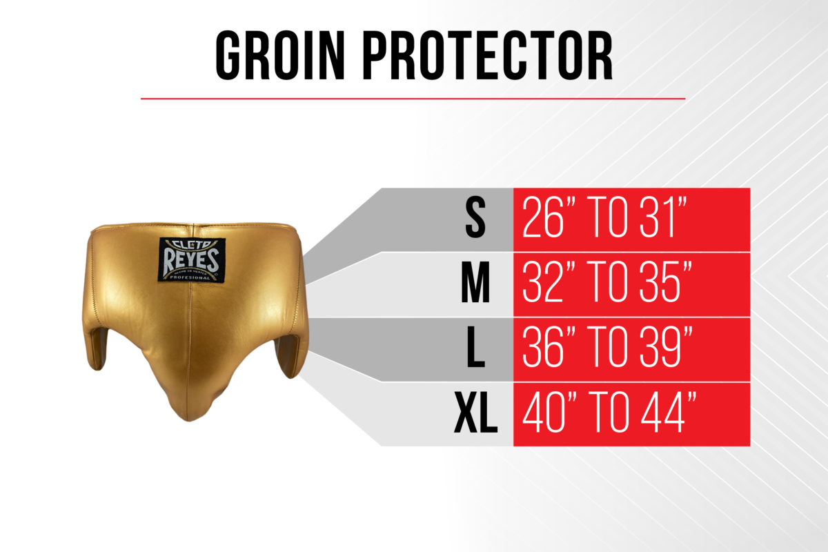 Size Chart Groin Protector - Small 26 inches to 31 inches - Medium 32 inches to 35 inches - Large 36 inches to 39 inches - Extra Large 40 Inches to 44 inches