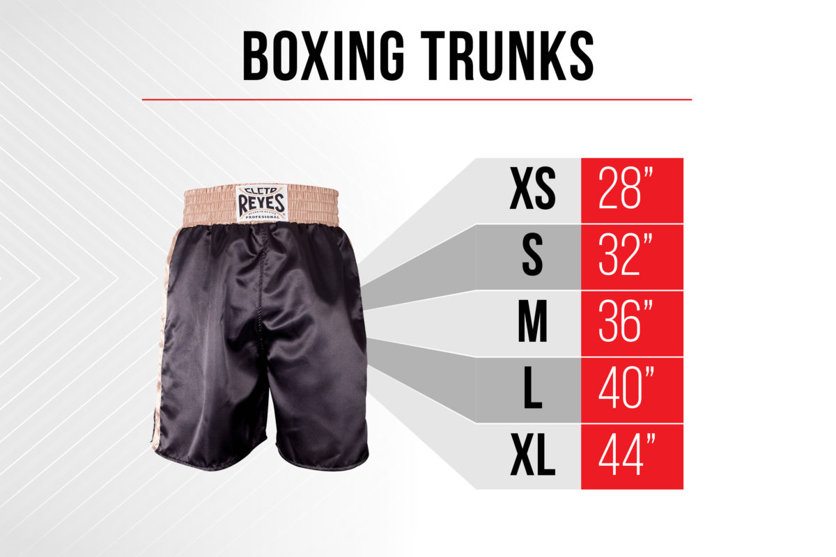 Size Chart Boxing Trunks - Extra Small 28 inch - Small 32 inch - Medium 36 inch - Large 40 inch - Extra Large 44 inch